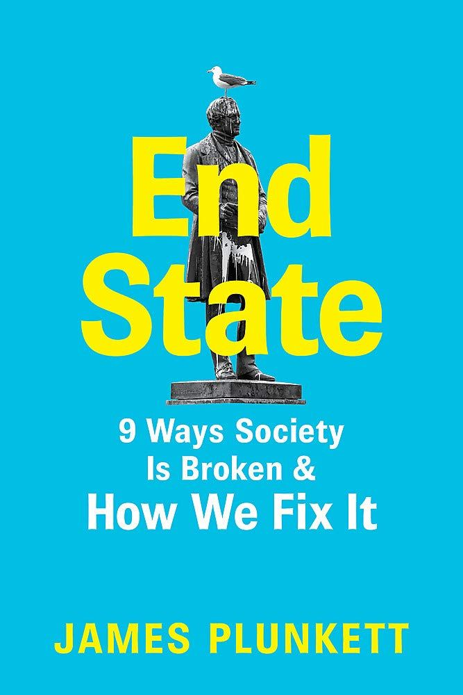 End State : 9 Ways Society is Broken - and how we can fix it
