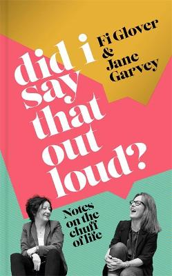 Picture of Did I Say That Out Loud? : Notes on the Chuff of Life