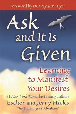 Picture of Ask and It is Given : Learning to Manifest Your Desires