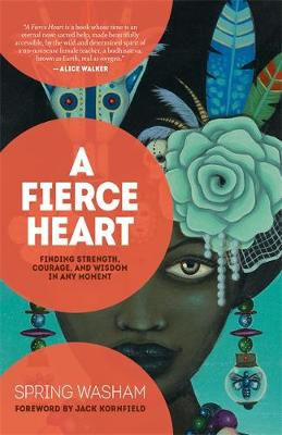 Picture of A Fierce Heart : Finding Strength, Courage, and Wisdom in Any Moment