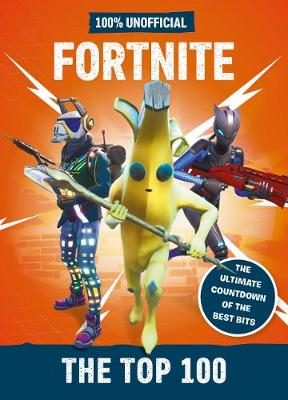 Picture of Fortnite - the Top 100 100% Unofficial : The ultimate countdown of the best bits