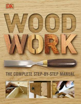Picture of Woodwork : The Complete Step-by-Step Manual