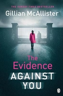 Picture of The Evidence Against You : The gripping new psychological thriller from the Sunday Times bestseller