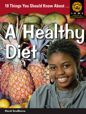 Picture of Junior African Writers Series Health & Environment: 10 Things You Should Know About: A Healthy Diet