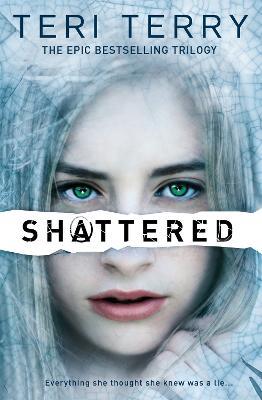 SLATED Trilogy: Shattered : Book 3