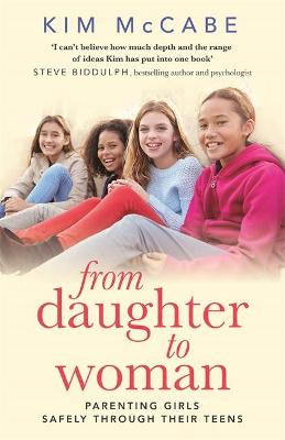 Picture of From Daughter to Woman : Parenting girls safely through their teens