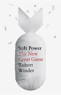 Soft Power : The New Great Game