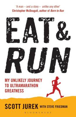 Picture of Eat and Run : My Unlikely Journey to Ultramarathon Greatness