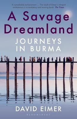 Picture of A Savage Dreamland : Journeys in Burma
