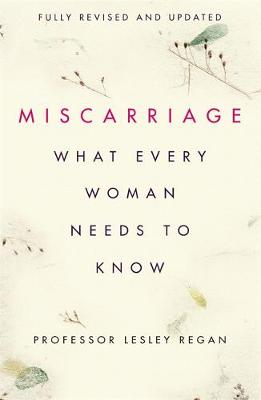 Picture of Miscarriage: What every Woman needs to know