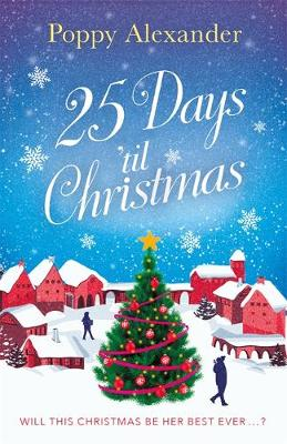 Picture of 25 Days in December : The perfect heart-warming and cosy Christmas romance to curl up with in 2019!