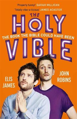 Picture of Elis and John Present the Holy Vible : The Book The Bible Could Have Been