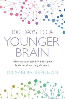 Picture of 100 Days to a Younger Brain : Maximise your memory, boost your brain health and defy dementia