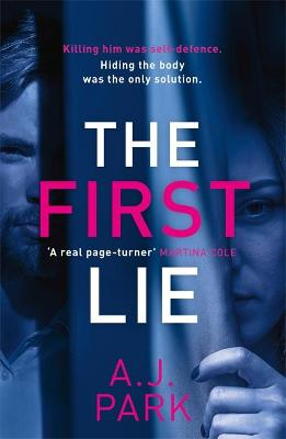 The First Lie : An addictive psychological thriller with a shocking twist