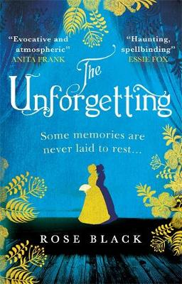 The Unforgetting : A spellbinding and atmospheric historical novel