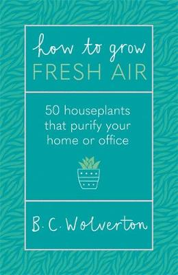 Picture of How To Grow Fresh Air : 50 Houseplants To Purify Your Home Or Office