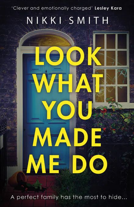 Look What You Made Me Do : The most emotional, gripping gut punch of a thriller of 2021