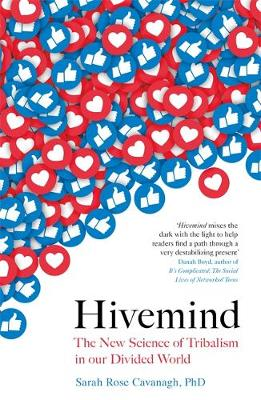 Hivemind : The New Science of Tribalism in Our Divided World