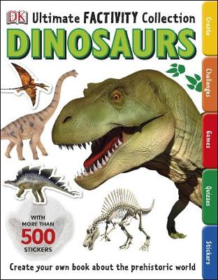 Dinosaur Ultimate Factivity Collection : Create your own Book about the Prehistoric World