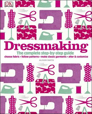 Picture of Dressmaking : The Complete Step-by-Step Guide
