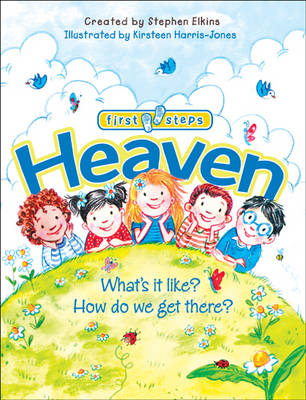 Heaven : What's It Like? How Do We Get There?