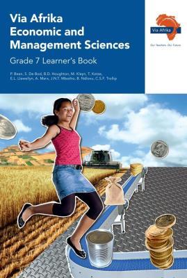 Via Afrika economic and management sciences CAPS: Gr 7: Learner's book