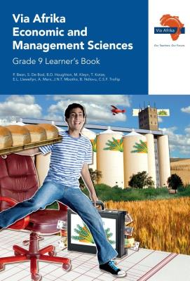 Via Afrika economic and management sciences CAPS: Gr 9: Learner's book