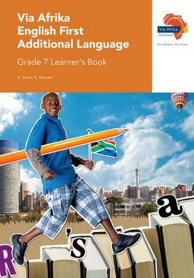 Via Afrika English CAPS: Gr 7: Learner's book : First additional language