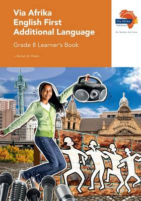 Via Afrika English CAPS: Gr 8: Learner's book : First additional language