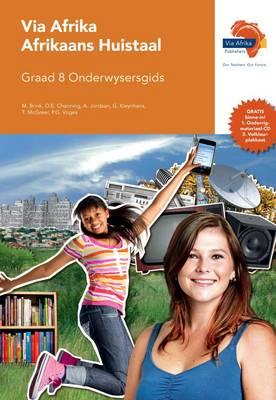 Via Afrika Afrikaans CAPS: Gr 8: Onderwysersgids : Huistaal