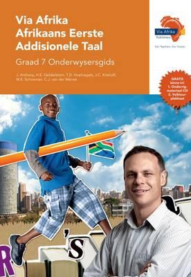 Via Afrika Afrikaans CAPS: Gr 7: Onderwysersgids : Eerste addisionele taal