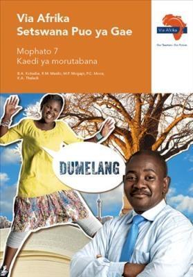 Via Afrika Setswana CAPS: Gr 7: Teacher's guide : Home language