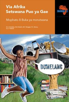 Via Afrika Setswana CAPS: Gr 8: Learner's book : Home language