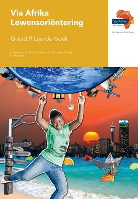 Via Afrika lewensorientering CAPS : Gr 9: Leerdersboek