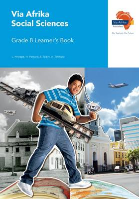 Via Afrika social sciences CAPS: Gr 8: Learner's book