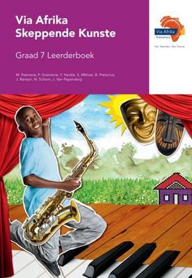 Via Afrika skeppende kunste CAPS: Gr 7: Leerdersboek