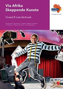 Via Afrika skeppende kunste CAPS: Gr 8: Leerdersboek
