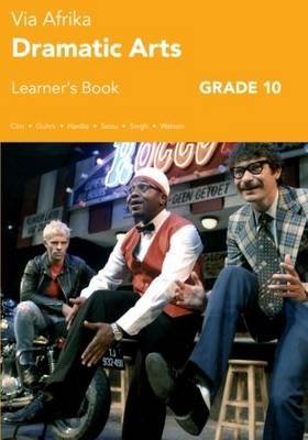 Picture of Via Afrika dramatic arts: Gr 10: Learner's book