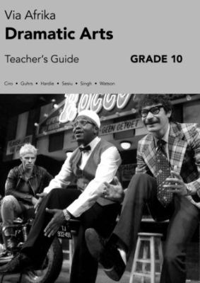 Picture of Via Afrika dramatic arts : Gr 10: Teacher's guide