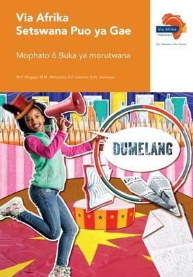 Via Afrika Setswana: Gr 6: Learner's book : Home language