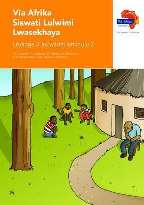 Via Afrika Siswati lulwimi lwasekhaya: Gr 2: Big book 2 : Home language