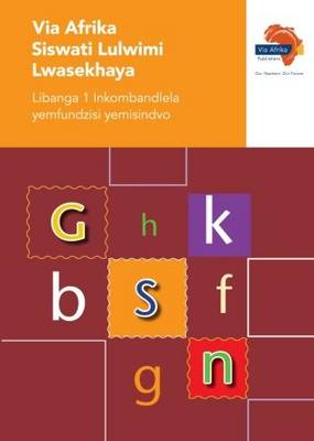 Via Afrika Siswati : Gr 1: Phonics teacher's guide : Home language