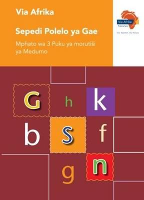 Via Afrika Sepedi polelo ya gae: Gr 3: Teacher's guide : Home language