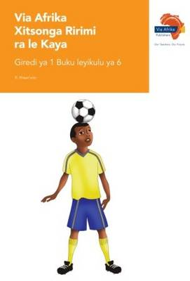Via Afrika Xitsonga: Gr 1: Big book 6 : Home language