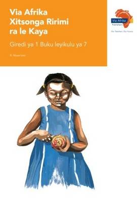 Via Afrika xiTsonga tirimi ra le kaya: Gr 1: Big book 7 : Home language