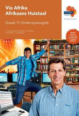 Via Afrika Afrikaans: Gr 11: Onderwysersgids : Huistaal