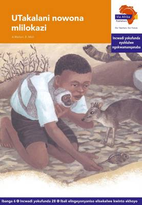 Via Afrika isiXhosa : Graded reader 28: Gr 6 : Home language