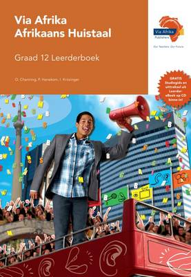 Via Afrika Afrikaans CAPS: Gr 12: Leerdersboek : Huistaal