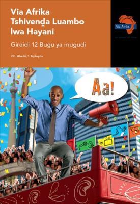 Via Afrika Tshivenda CAPS: Gr 12: Learner's book : Home language