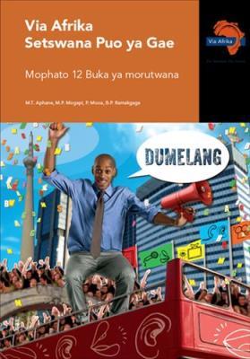 Via Afrika Setswana CAPS: Gr 12: Learner's book : Home language
